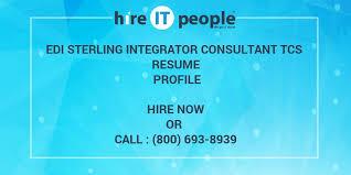 Edi Consultant Resume Edi Sterling Integrator Consultant Tcs Resume Profile Hire It