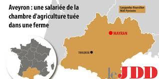 chambre d agriculture toulouse aveyron une salariée de la chambre d agriculture tuée dans une ferme