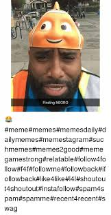 Recent Funny Memes - finding negro