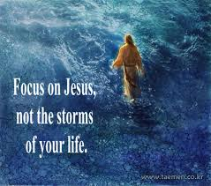 christian quotes focus on jesus not the storms in