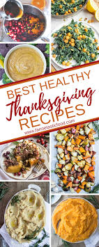 best healthy thanksgiving recipes fast easy delicious