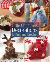 little christmas decorations to knit and crochet sue stratford
