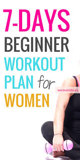 at home workout plans for women one week beginner workout plan for women to lose weight beauty bites