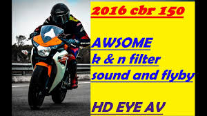 cost of cbr 150 2016 cbr 150 k u0026n filter sound flyby awsome must