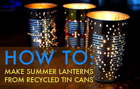 Diy Patio Lighting by How To Recycle A Tin Can Into A Gorgeous Outdoor Lantern For