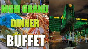Mgm Buffet Las Vegas by Mgm Grand Las Vegas Weekend Gourmet Dinner Buffet 2017 Youtube