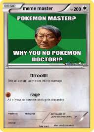 Meme Master - pok礬mon meme master 2 2 ttrroollll my pokemon card