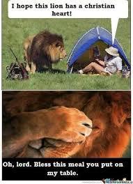 Lion Meme - i hope this lion has a christian heart by hotskull64 meme center