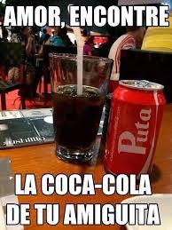 Coca Cola Meme - amor encontr礬 la coca cola de tu amiguita funnies pinterest