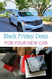car deals black friday want a bargain on a new car shebuyscars black friday deals
