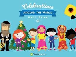 celebrations around the world unit plan by teachstarter teaching