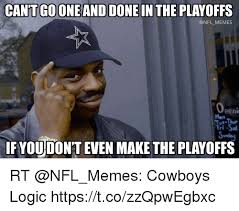 Dallas Cowboys Memes - cantgooneand done in the playoffs memes peni mon fri sa usda if vou