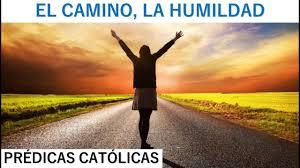 imagenes catolicas de humildad el camino la humildad prédicas católicas 2017 youtube