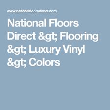 national floors direct flooring luxury vinyl colors floors