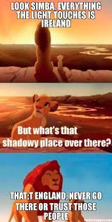 Trust Memes - look simba everything the light touches is ireland that t england