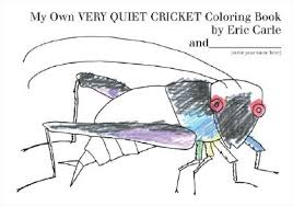 eric carle coloring pages my own very quiet cricket coloring book by eric carle fictiondb