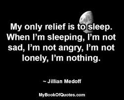 my only relief is to sleep mybookofquotes com