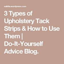 flexible metal upholstery tack strip 3 types of upholstery tack strips how to use them upholstery