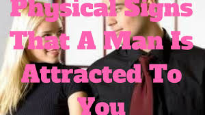 How To Comfort A Guy Physical Signs That A Man Is Attracted To You Youtube