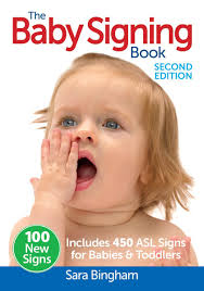 the baby signing book includes 450 asl signs for babies and