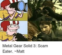 Metal Gear Solid Meme - gn x metal gear solid 3 scam eater matt meme on me me