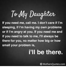 Memes About Daughters - to my daughter if you need me call me i don t care if i m sleeping