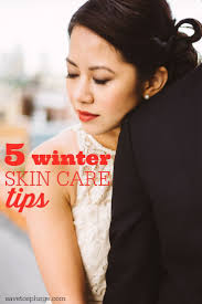 Tips To Take Care Of Skin In Winter 45 Best Winter Skin Care Tips Images On Pinterest Beauty Tips