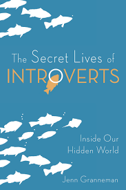 The Secret Lives Of Introverts Inside Our Hidden World Jenn