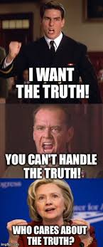 You Can T Handle The Truth Meme - when you don t even know how to tell the truth anymore i want the