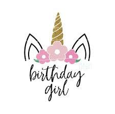 birthday girl floral unicorn svg unicorn birthday svg birthday girl floral ideas
