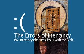 the errors of inerrancy 6 inerrancy obscures jesus with the