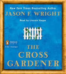 the cross gardener by jason f wright penguinrandomhouse