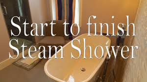 complete bathroom steam shower install start to finish youtube