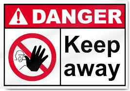keep away danger signs signstoyou