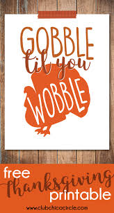 gobble til you wobble free thanksgiving printable club chica