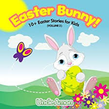 the story of the easter bunny easter bunny 10 easter stories for kids easter books for kids