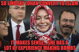 Islam Meme - image tagged in lindsay lohan islam funny funny memes convert