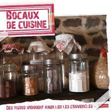 bocaux decoration cuisine des bocaux de cuisine habillés de tissus participent à la décoration