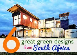 green homes designs 6 great green designs that put south africa on the map inhabitat
