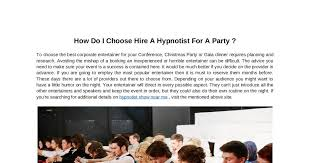 hypnotist for hire how do i choose hire a hypnotist for a party dochub