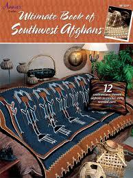 southwestern designs ultimate book of southwest afghans