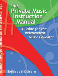 the private music instruction manual a guide for the independent