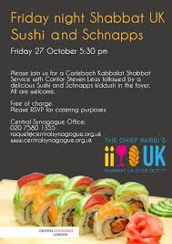 friday night shabbat uk sushi and schnapps the central synagogue