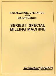 bridgeport series ii special milling machine instructions parts