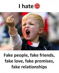 Fake People Memes - dopl3r com memes i hate fake people fake friends fake love