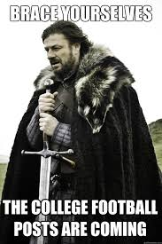 Funny College Football Memes - brace yourselves the college football posts are coming winter is