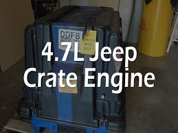 jeep crate 4 7l jeep crate engine ddf8 youtube