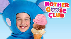 ice cream song mother goose club songs for children youtube