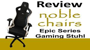 x racer stuhl noblechairs gaming stuhl review sk gaming edition noble chairs