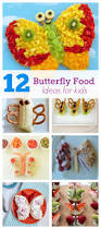 top 12 adorable butterfly food ideas for kids healthy ideas for kids